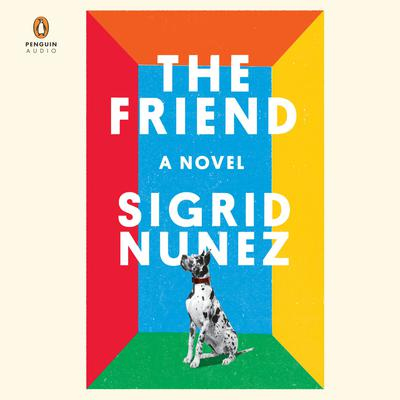 The Friend: A Novel Audiobook, by