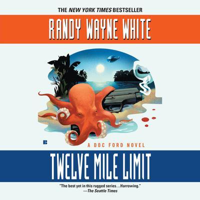 Twelve Mile Limit Audiobook, by Randy Wayne White