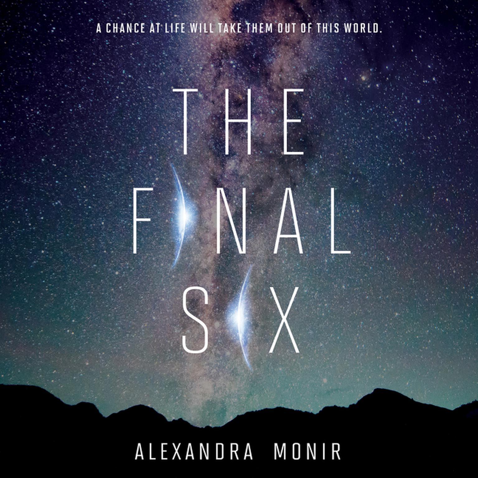 The Final Six Audiobook, by Alexandra Monir
