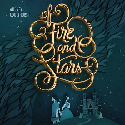 Of Fire and Stars Audiobook, by Audrey Coulthurst