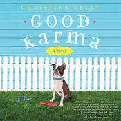 Good Karma: A Novel Audiobook, by Christina Kelly