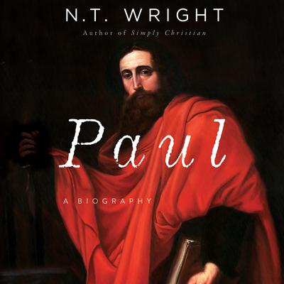 Paul: A Biography Audiobook, by N. T. Wright