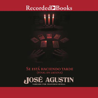 Se esta haciendo tarde (Its Getting Late): Final en laguna Audiobook, by José Agustín