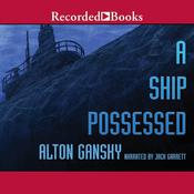 A Ship Possessed Audiobook, by Alton Gansky