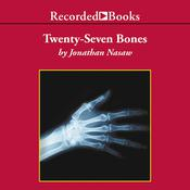 Twenty-Seven Bones Audiobook, by Jonathan Nasaw