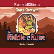 The Riddle and the Rune Audiobook, by Grace Chetwin