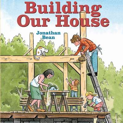 Building Our House Audiobook, by Jonathan Bean