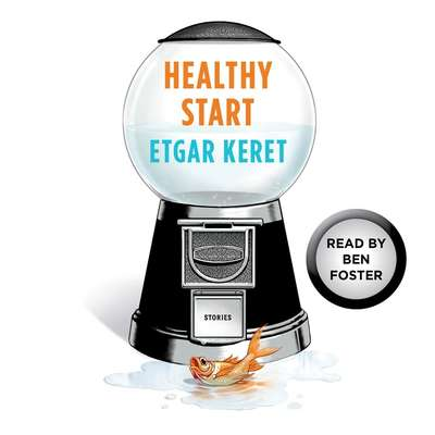 Healthy Start: A Story From Suddenly, a Knock on the Door Audiobook, by Etgar Keret