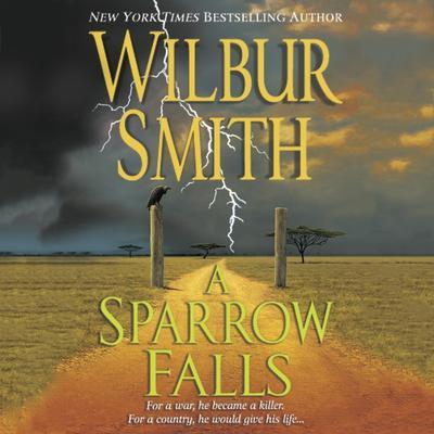 A Sparrow Falls: A Courtney Family Novel Audiobook, by Wilbur Smith