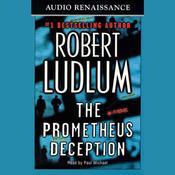 The Prometheus Deception: A Novel Audiobook, by Robert Ludlum