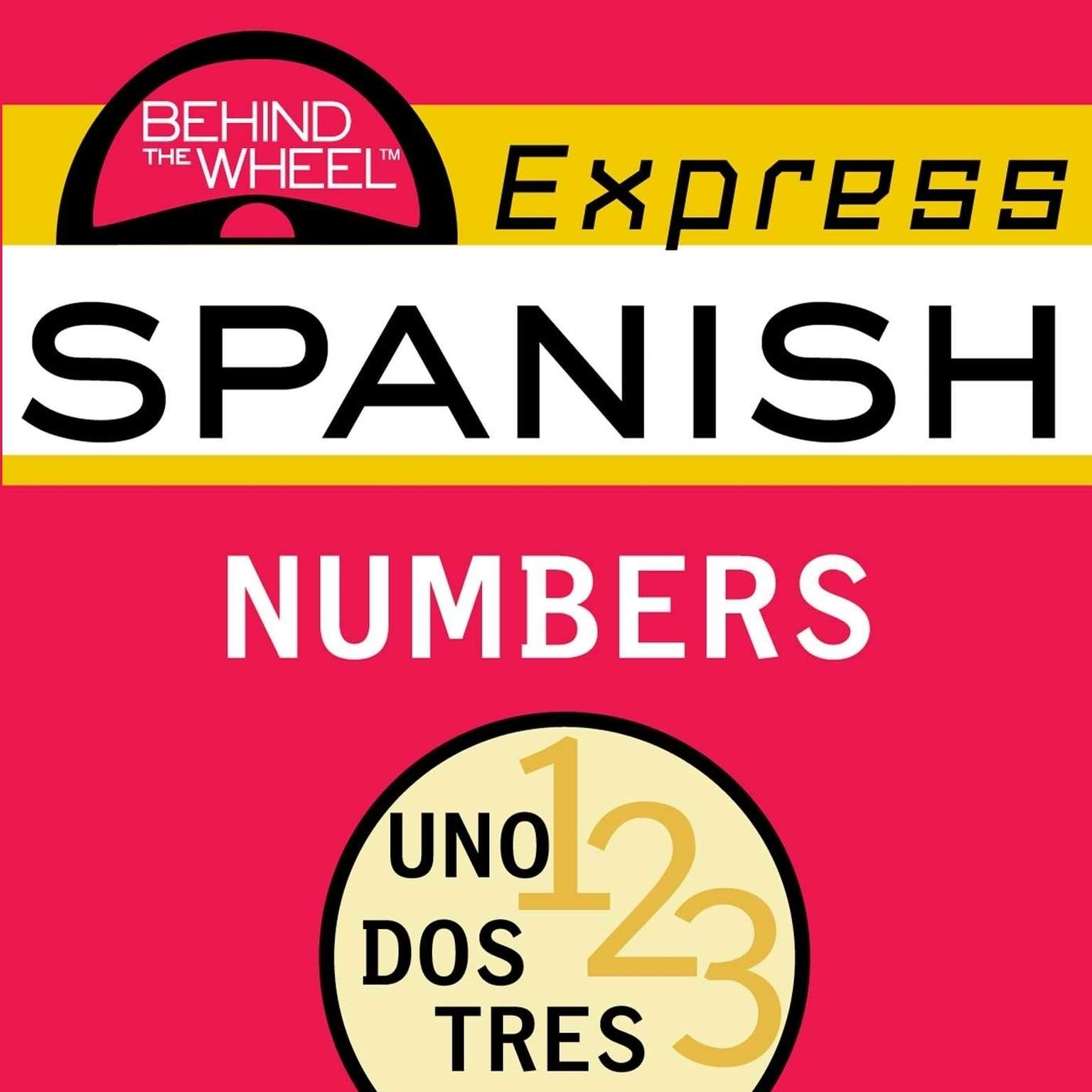 Behind the Wheel Express Spanish: Numbers Audiobook, by Mark Frobose