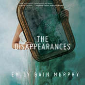 The Disappearances Audiobook, by Emily Bain Murphy