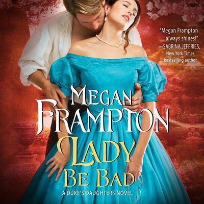 Lady Be Bad Audiobook, by Megan Frampton