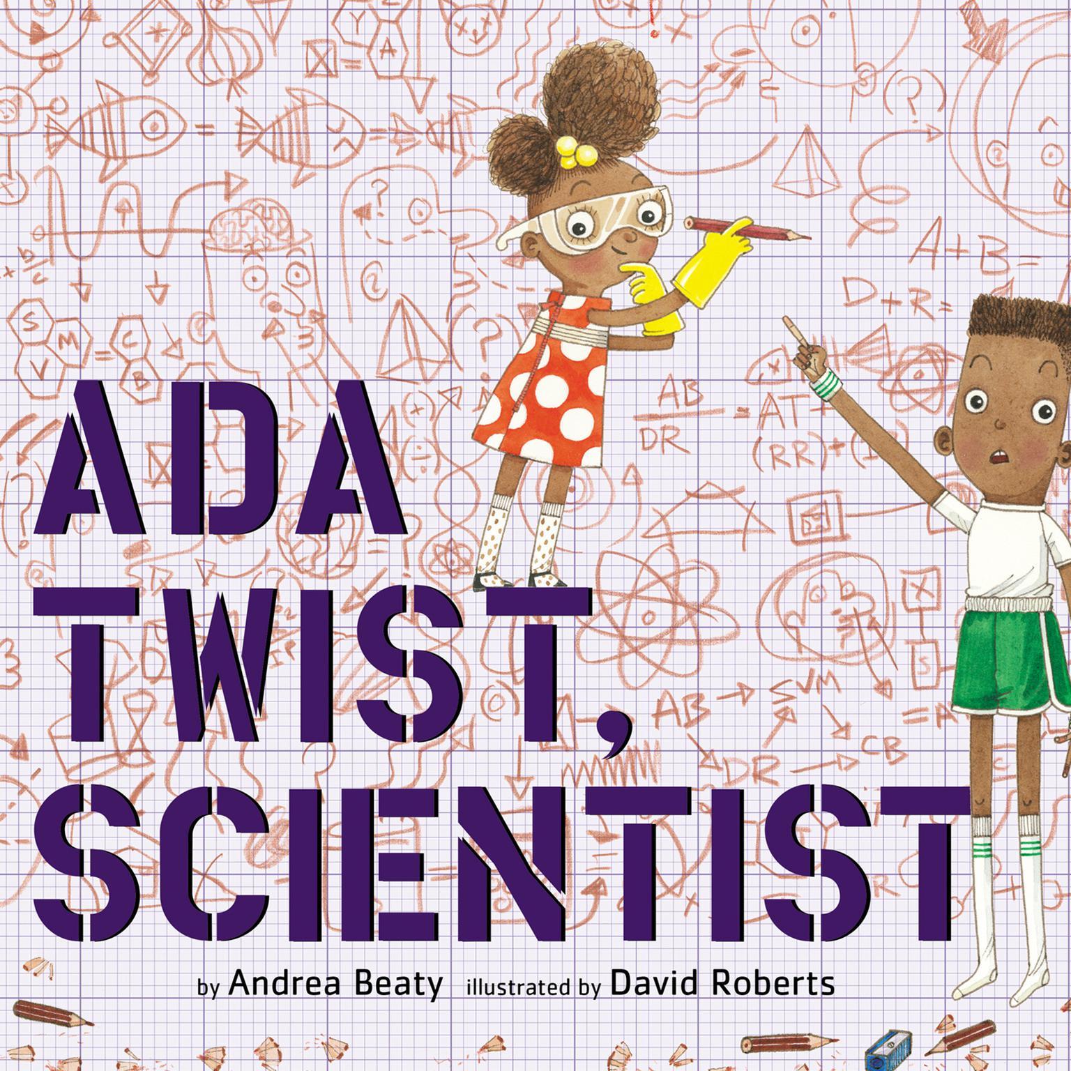 Ada Twist, Scientist Audiobook, by Andrea Beaty