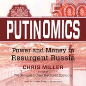 Putinomics: Power and Money in Resurgent Russia Audiobook, by Chris Miller