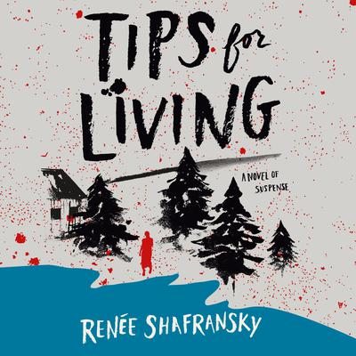 Tips for Living Audiobook, by Renée Shafransky