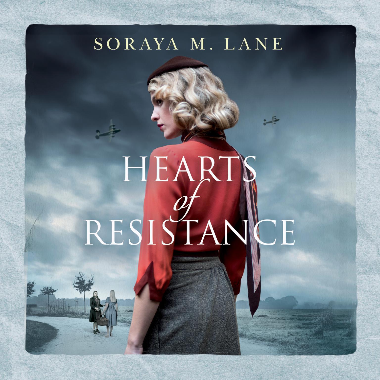 Hearts of Resistance Audiobook, by Soraya M. Lane