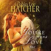 Youre Gonna Love Me Audiobook, by Robin Lee Hatcher