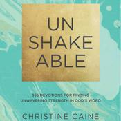 Unshakeable: 365 Devotions for Finding Unwavering Strength in God's Word Audiobook, by Christine Caine