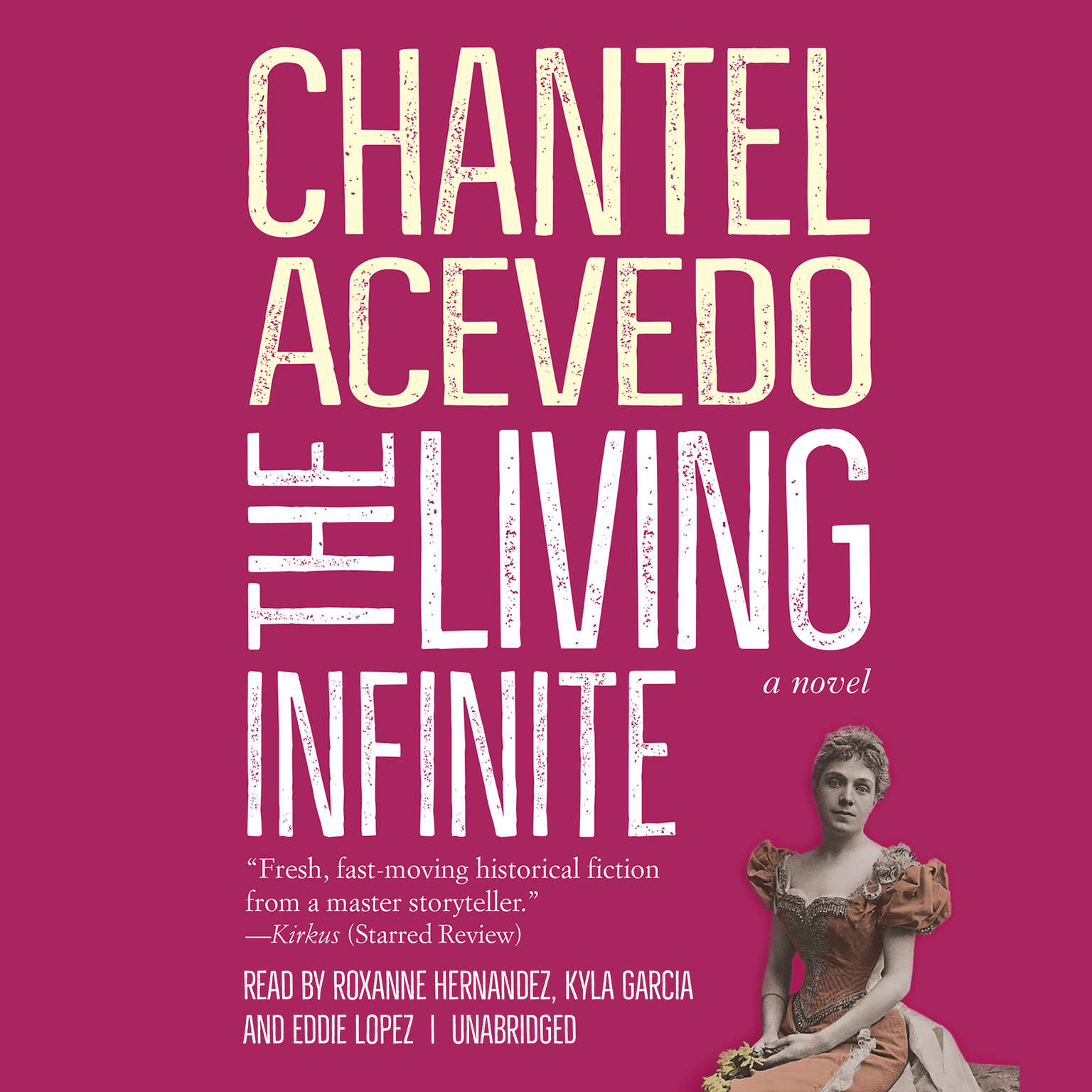 The Living Infinite: A Novel Audiobook, by Chantel Acevedo