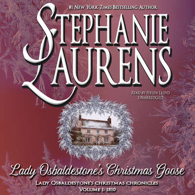 Lady Osbaldestone's Christmas Goose: Lady Osbaldestone's Christmas Chronicles, Volume 1: 1810 Audiobook, by Stephanie Laurens
