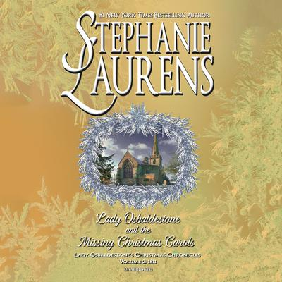 Lady Osbaldestone and the Missing Christmas Carols: Lady Osbaldestone's Christmas Chronicles, Volume 2: 1811 Audiobook, by Stephanie Laurens