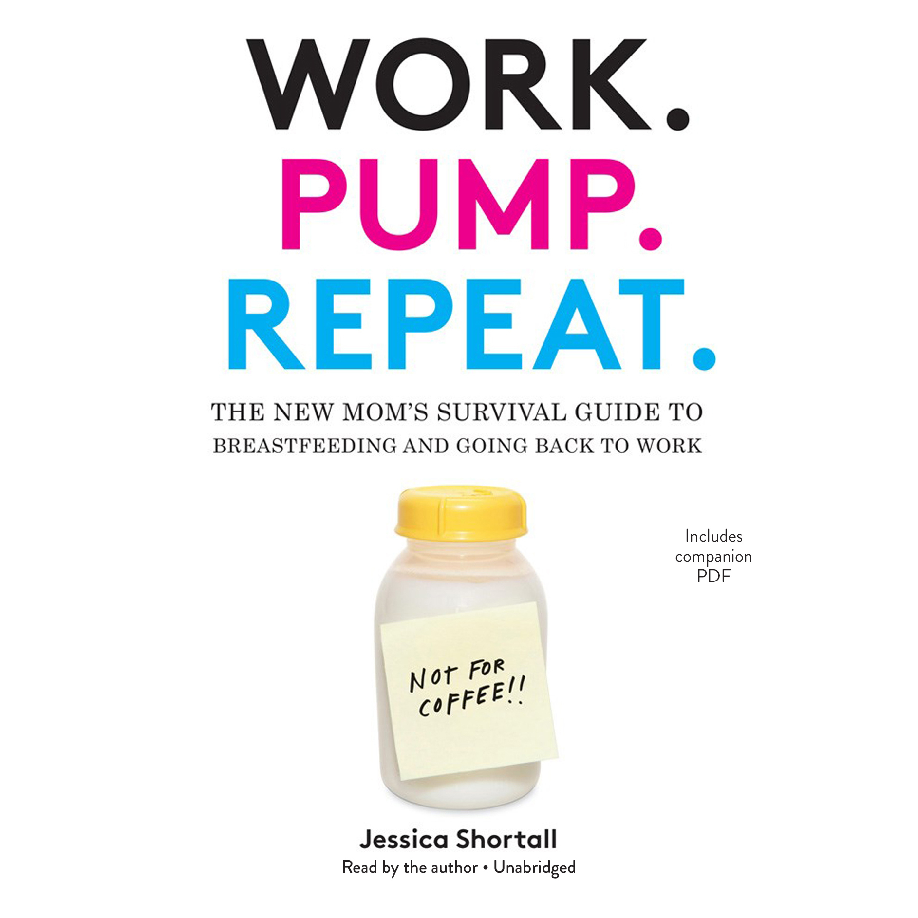 Printable Work. Pump. Repeat.: The New Mom's Survival Guide to Breastfeeding and Going Back to Work Audiobook Cover Art