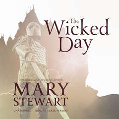 The Wicked Day Audiobook, by Mary Stewart