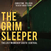 The Grim Sleeper: The Lost Women of South Central Audiobook, by Christine Pelisek