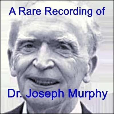 A Rare Recording of Dr. Joseph Murphy Audiobook, by Joseph Murphy