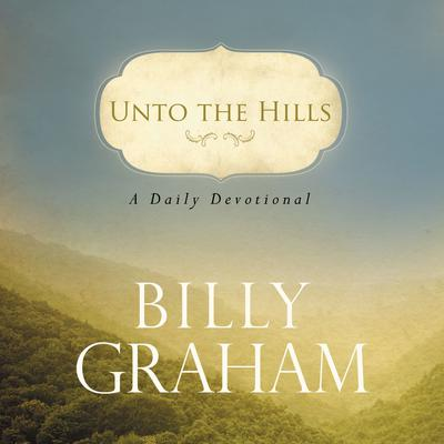 Unto the Hills Audiobook, by Billy Graham