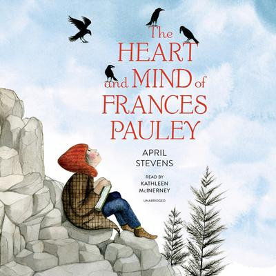The Heart and Mind of Frances Pauley Audiobook, by April Stevens