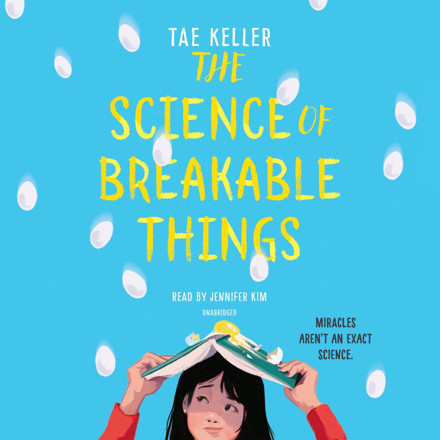 The Science of Breakable Things Audiobook, by Tae Keller