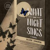 What the Night Sings Audiobook, by Vesper Stamper