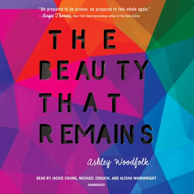The Beauty That Remains Audiobook, by Ashley Woodfolk