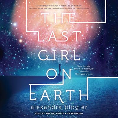 The Last Girl on Earth Audiobook, by Alexandra Blogier
