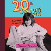 Twentieth-Century Boy: Notebooks of the Seventies Audiobook, by Duncan Hannah