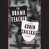 The Drama Teacher: A Novel Audiobook, by Koren Zailckas