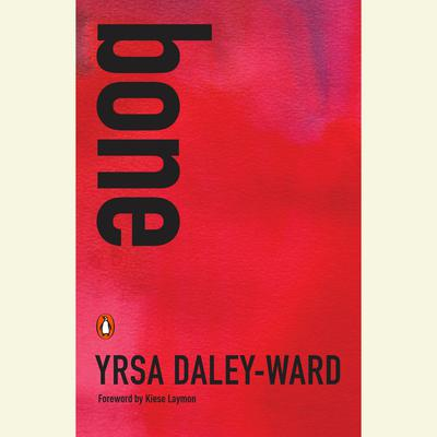 bone Audiobook, by Yrsa Daley-Ward