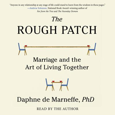 The Rough Patch: Marriage and the Art of Living Together Audiobook, by Daphne de Marneffe