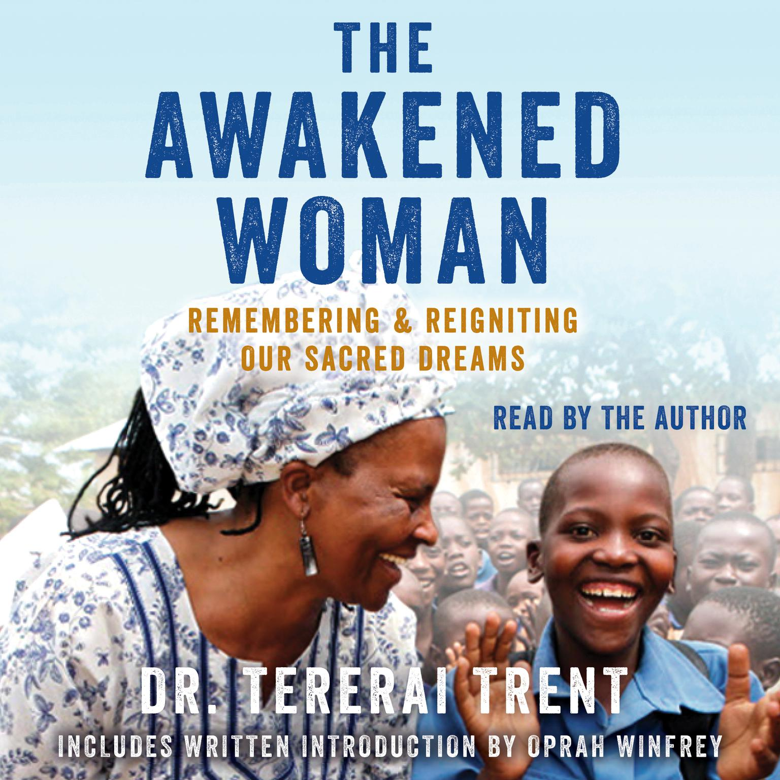 The Awakened Woman: Remembering & Reigniting Our Sacred Dreams Audiobook, by Tererai Trent