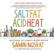 Salt, Fat, Acid, Heat: Mastering the Elements of Good Cooking Audiobook, by Samin Nosrat