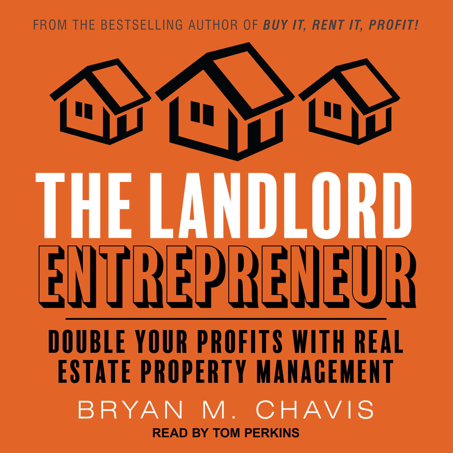 The Landlord Entrepreneur: Double Your Profits with Real Estate Property Management Audiobook, by Bryan M. Chavis