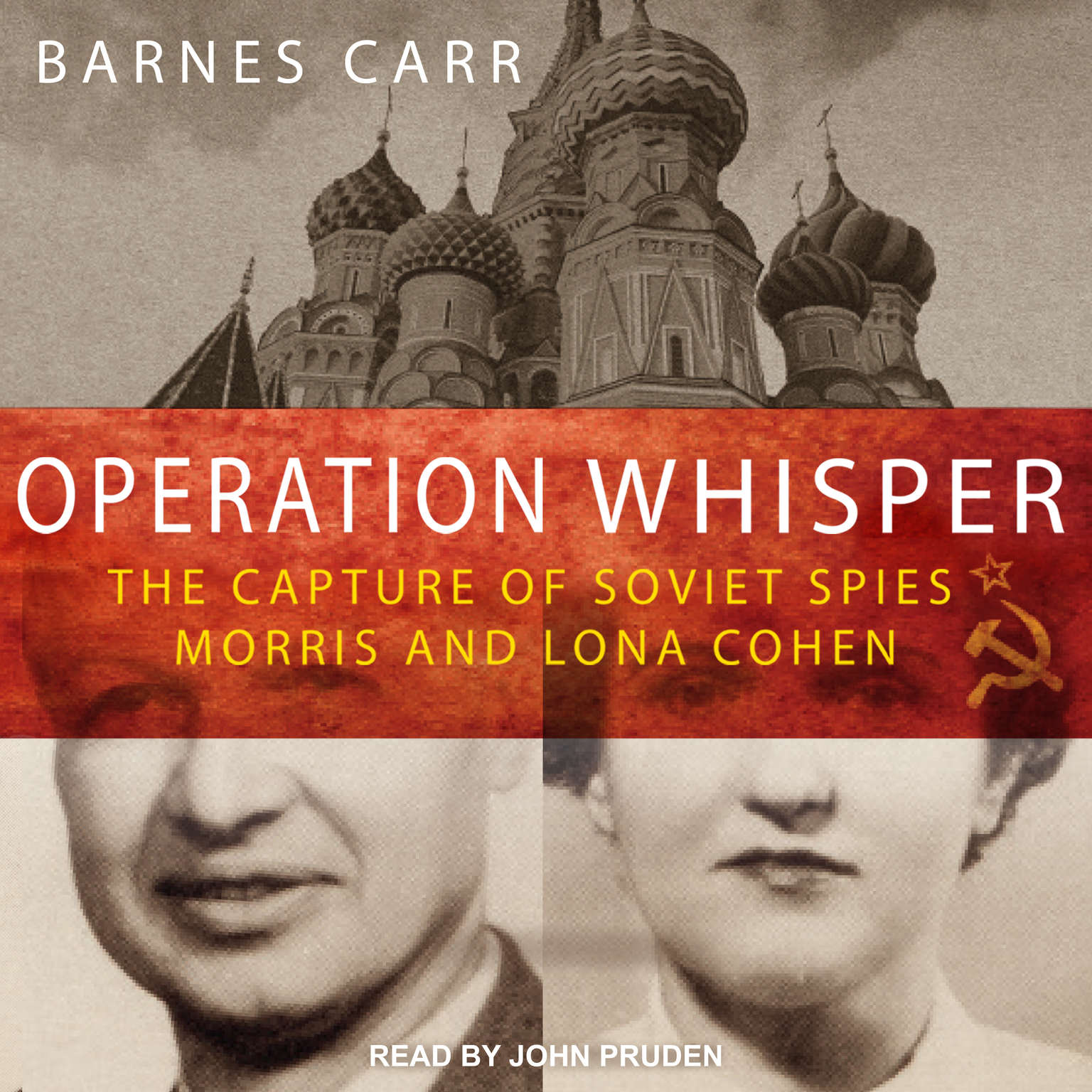 Operation Whisper: The Capture of Soviet Spies Morris and Lona Cohen Audiobook, by Barnes Carr