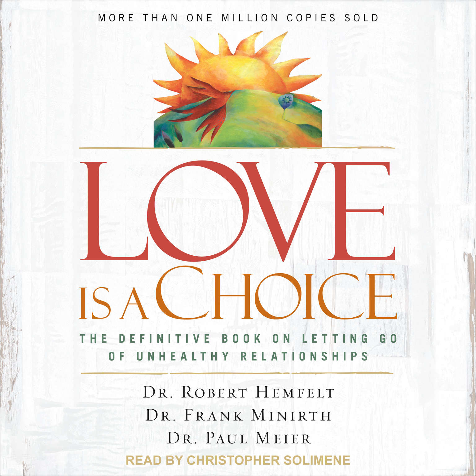 Love Is a Choice: The Definitive Book on Letting Go of Unhealthy Relationships Audiobook, by Robert Hemfelt