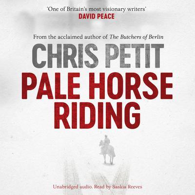 Pale Horse Riding Audiobook, by Chris Petit