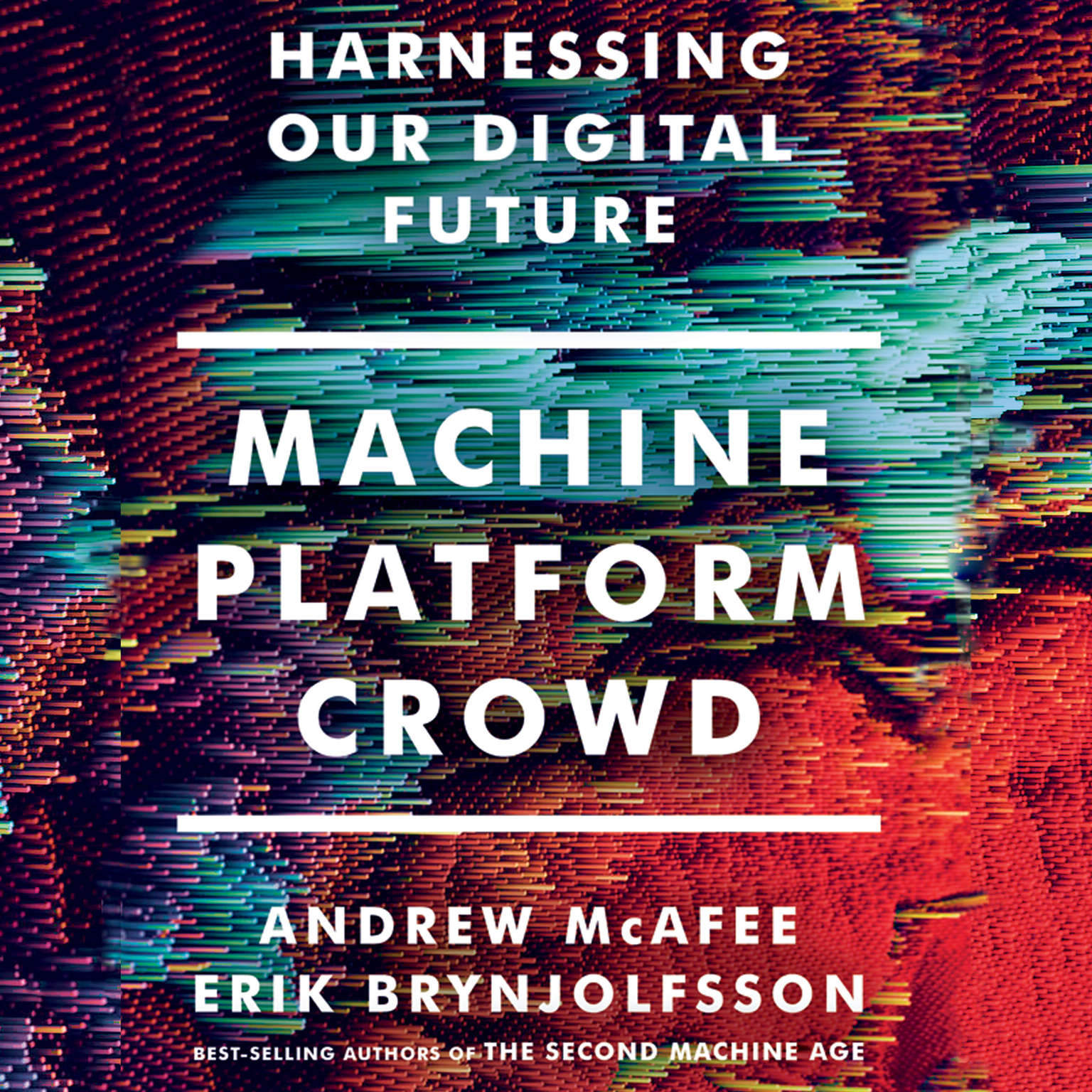 Machine, Platform, Crowd: Harnessing Our Digital Future Audiobook, by Andrew McAfee