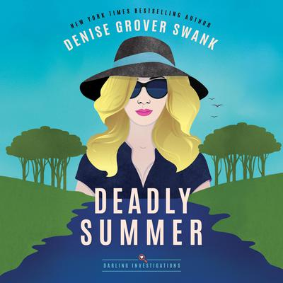 Deadly Summer Audiobook, by Denise Grover Swank