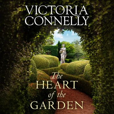 The Heart of the Garden Audiobook, by Victoria Connelly