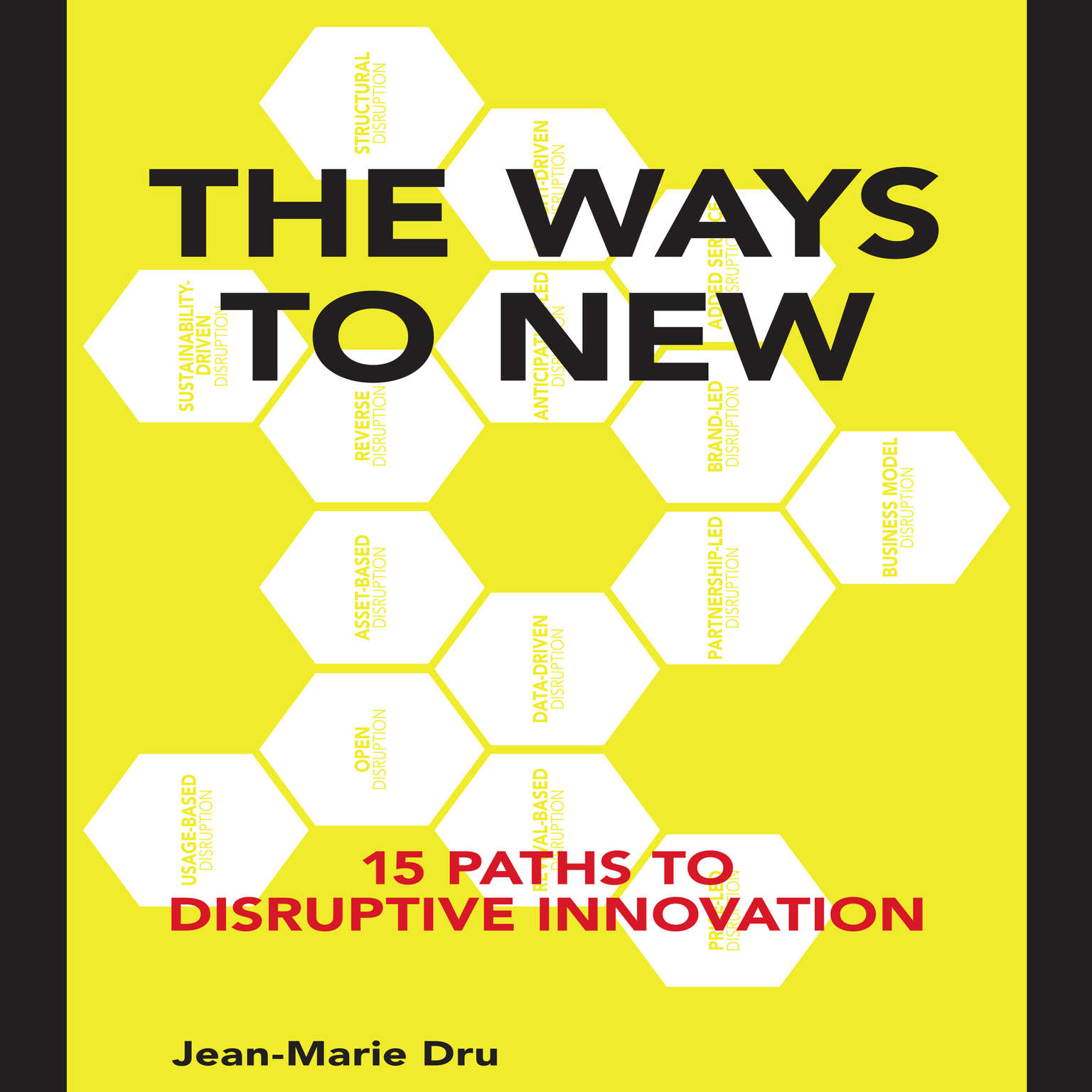 The Ways to New: 15 Paths to Disruptive Innovation Audiobook, by Jean-Marie Dru